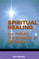 Spirtual Healing for Today, Tomorrow and Beyond