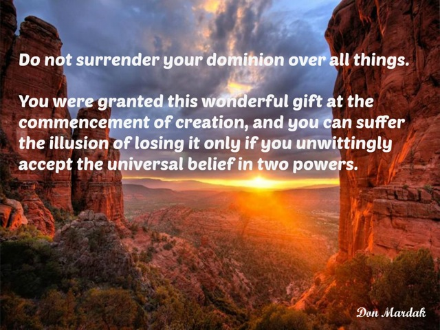Do not surrender your dominion over all things