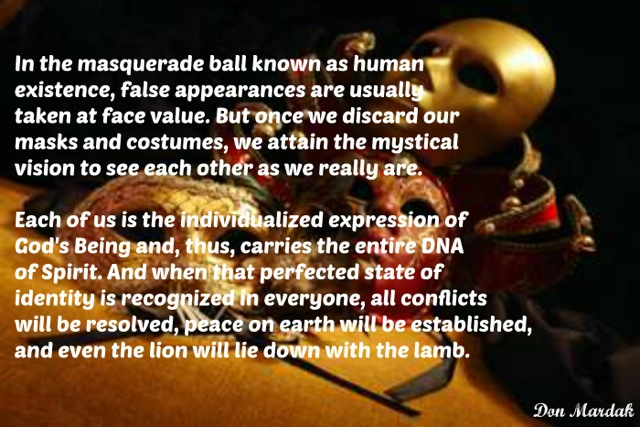 In the masquerade ball known as human existence