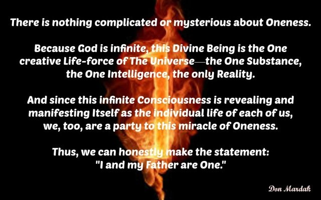 There is nothing complicated or mysterious about Oneness