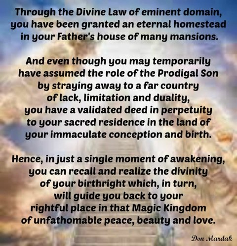 Through the Divine Law of eminent domain, you have been granted
