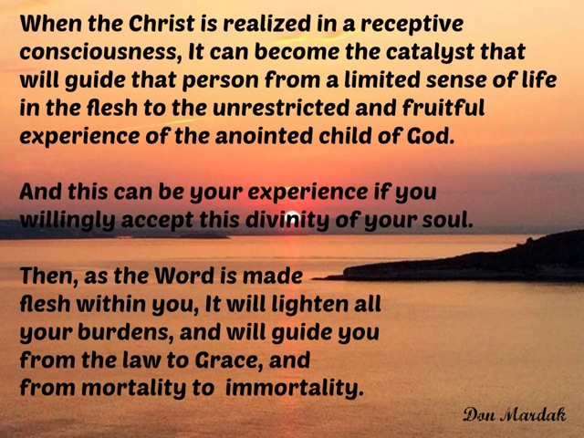 When the Christ is realized in a receptive consciousness