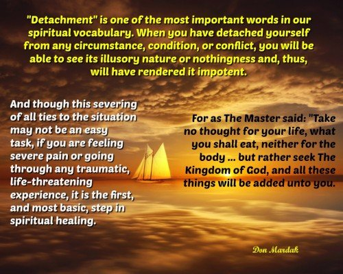 Detachment is one of the most important words in our spiritual vocabulary