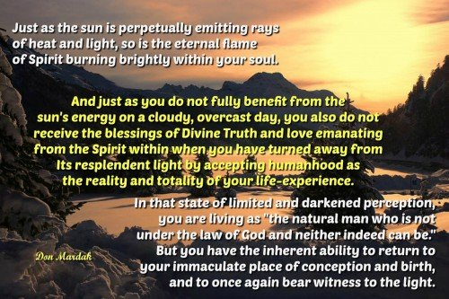 Just as the sun is perpetually emitting rays of heat and light, so is the eternal flame of Spirit