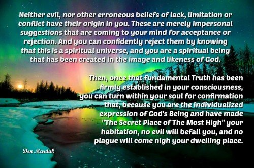 Neither evil, nor other erroneous beliefs of lack, limitation or conflict have their origin in you