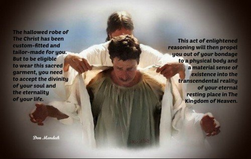 The hallowed robe of The Christ has been custom-fitted and tailor-made for you