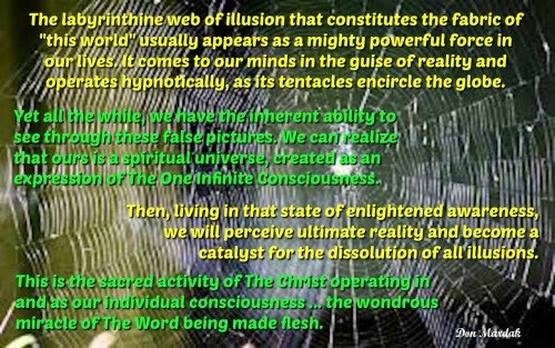 The labyrinthine web of illusion that constitutes the fabric of this world usually appears