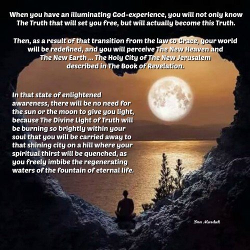 When you have an illuminating God-experience, you will not only know The Truth