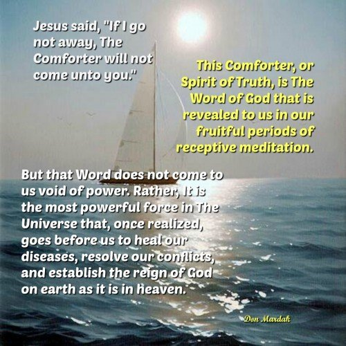 Jesus said, If I go not away, The Comforter will not come unto you