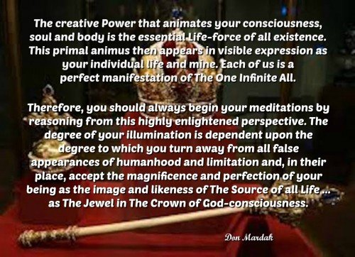 The creative Power that animates your consciousness, soul and body is the essential