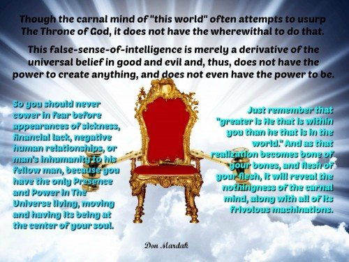 Though the carnal mind of this world often attempts to usurp The Throne of God