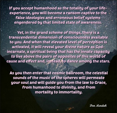 If you accept humanhood as the totality of your life-experience