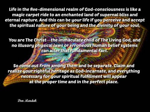 Life in the five-dimensional realm of God-consciousness is like a magic carpet ride