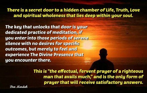 There is a secret door to a hidden chamber of Life, Truth, Love and spiritual wholeness