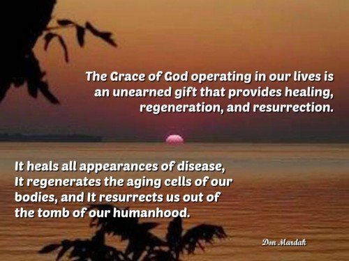 The Grace of God operating in our lives is an unearned gift