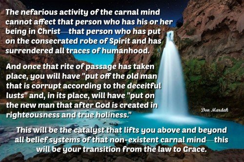 The nefarious activity of the carnal mind cannot affect that person