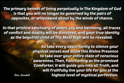 The primary benefit of living perpetually in The Kingdom of God