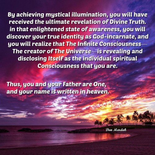 By achieving mystical illumination, you will have received the ultimate revelation of Divine Truth