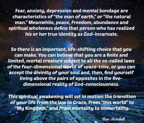 Fear, anxiety, depression and mental bondage are characteristics of the man of earth
