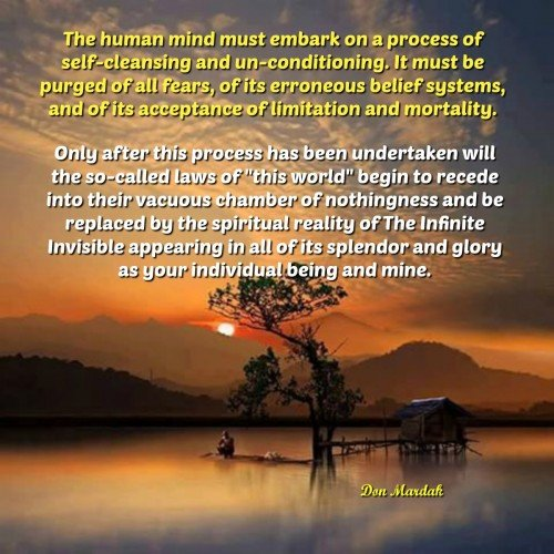 The human mind must embark on a process of self-cleansing and un-conditioning
