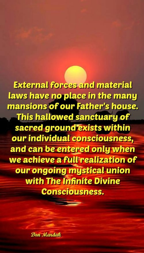 External forces and material laws have no place in the many mansion of our Father's house.