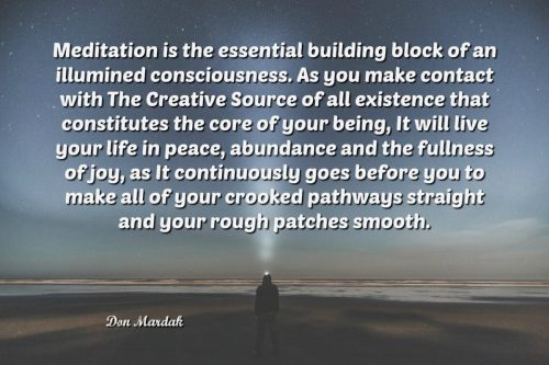 Meditation is the essential building block of an illumined consciousness