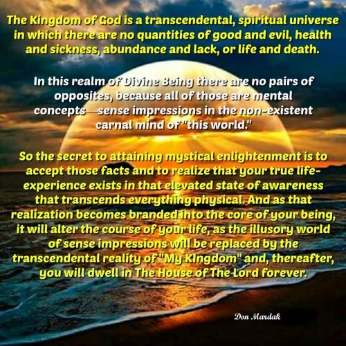 The Kingdom of God is a transcendental, spiritual universe in which there are no quantities of good and evil
