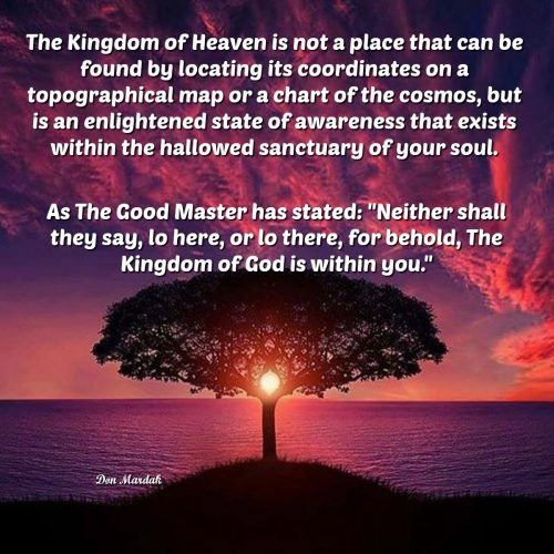 The Kingdom of Heaven is not a place that can be found by locating