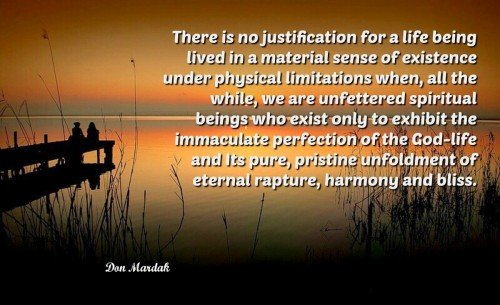 There is no justification for a life being lived in a material sense of existence