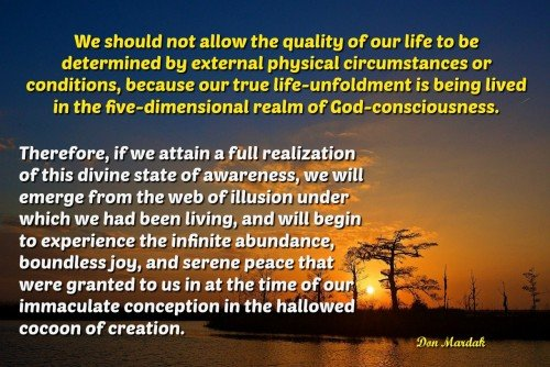 We should not allow the quality of our life to be determined by external physical circumstances