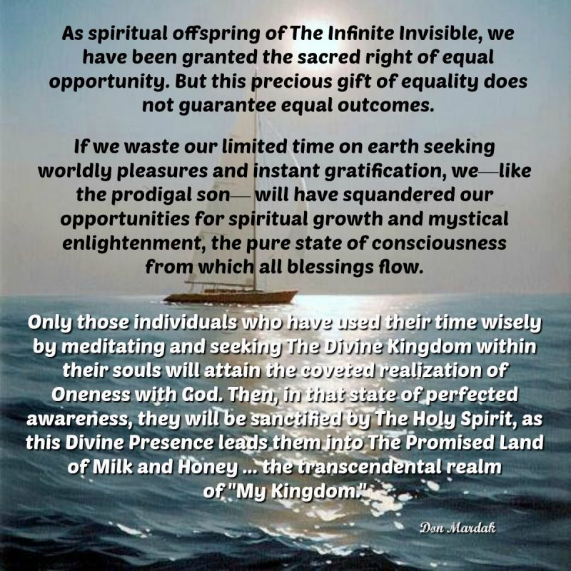 As spiritual offspring of The Infinite Invisible, we have been granted the sacred right of equal opportunity
