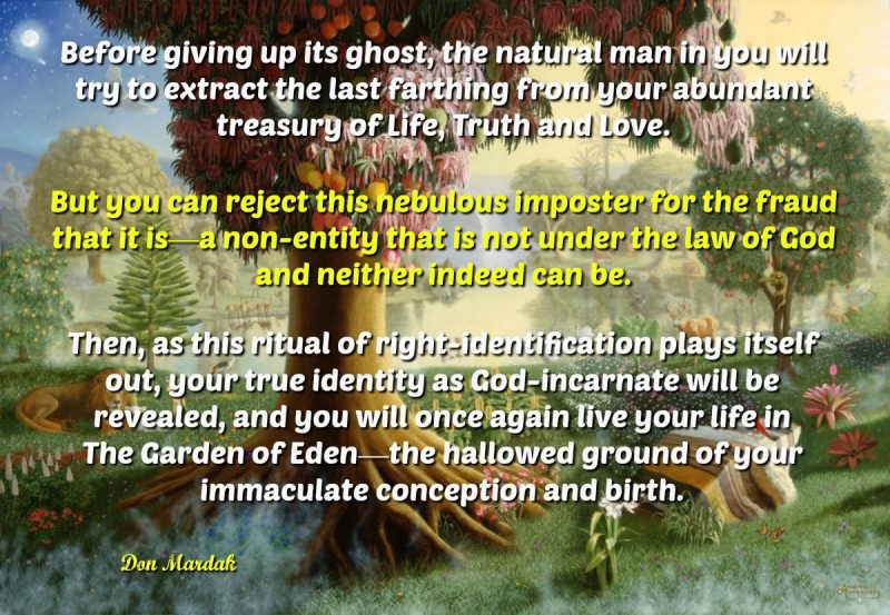Before giving up its ghost, the natural man in you will try to extract