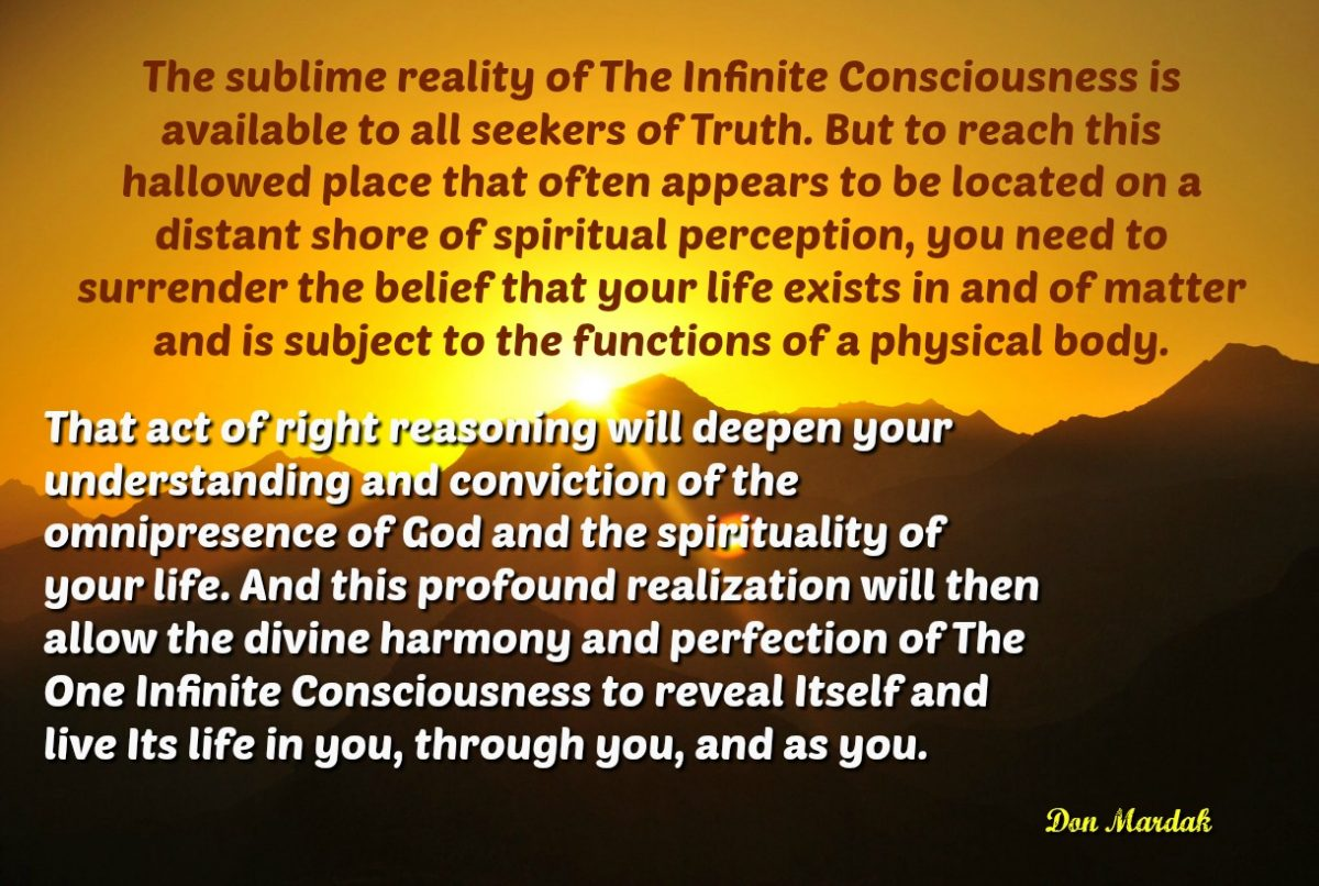 The sublime reality of The Infinite Consciousness is available to all seekers of Truth