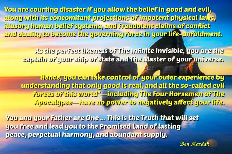 You are courting disaster if you allow the belief in good and evil, along with its concomitant projections