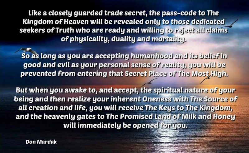Like a closely guarded trade secret, the pass-code to The Kingdom of Heaven will be revealed