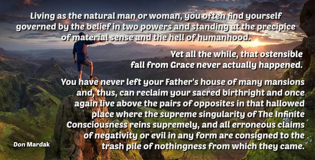 Living as the natural man or woman, you often find yourself governed by the belief in two powers