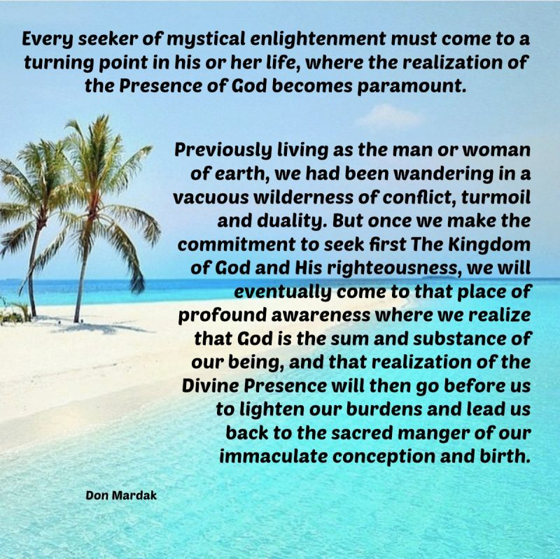 Every seeker of mystical enlightenment must come to a turning point in his or her life