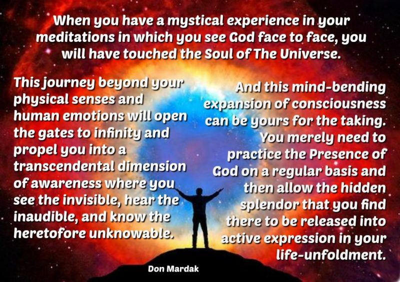 When you have a mystical experience in your meditations in which you see God face to face