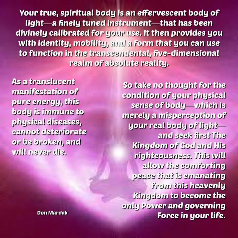 Your true, spiritual body is an effervescent body of light