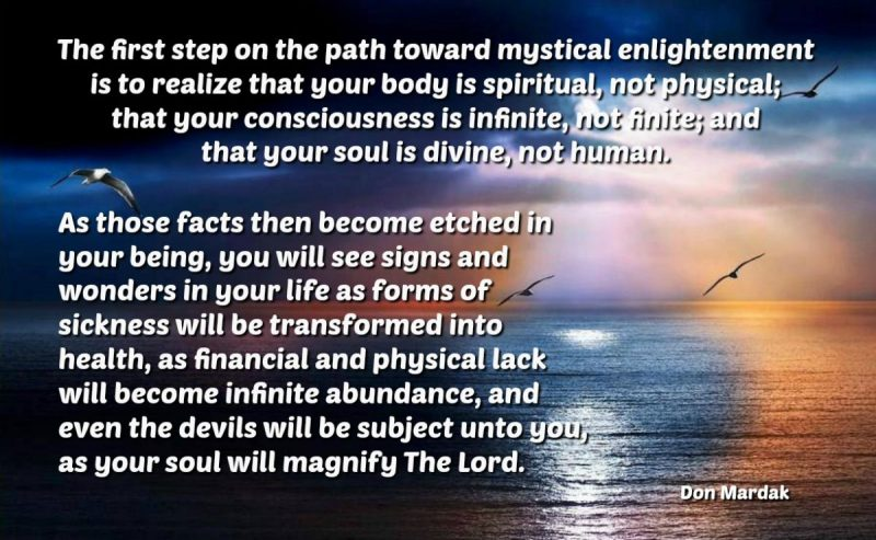 The first step on the path toward mystical enlightenment is to realize that your body is spiritual