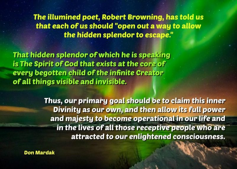 The illumined poet, Robert Browning, has told us that each of us
