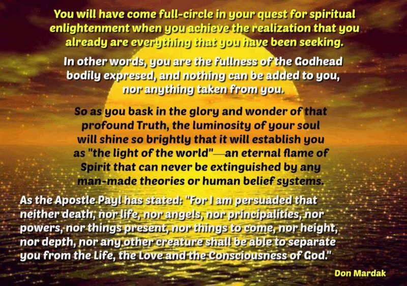 You will have come full-circle in your quest for spiritual enlightenment