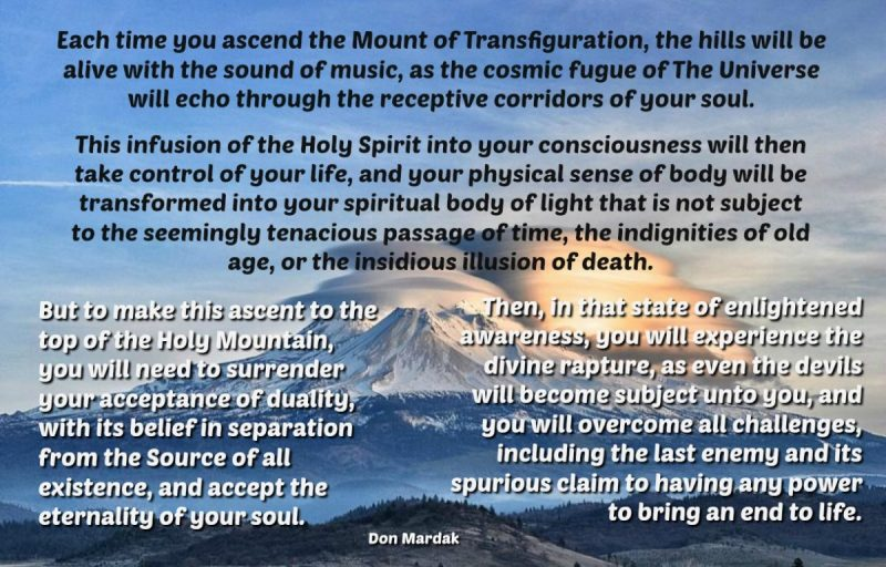 Each time you ascend the Mount of Transfiguration, the hills will be alive