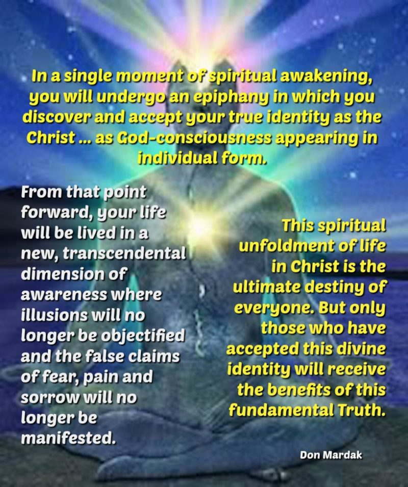 In a single moment of spiritual awakening, you will undergo an epiphany