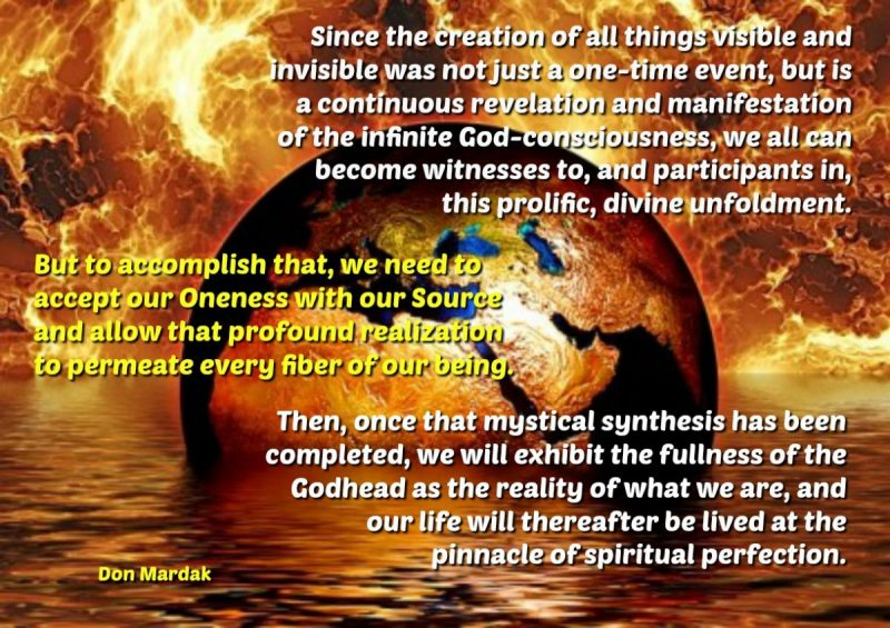 Since the creation of all things visible and invisible was not just a one-time event (1)