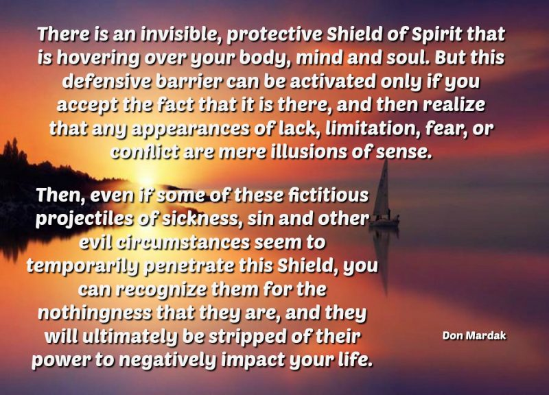 There is an invisible, protective Shield of Spirit that is hovering