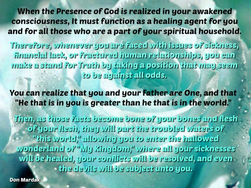 When the Presence of God is realized in your awakened consciousness