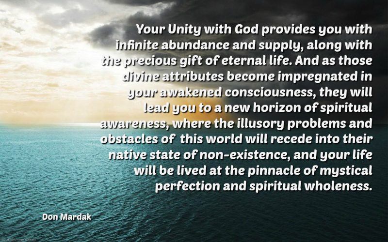 Your Unity with God provides you with infinite abundance and supply