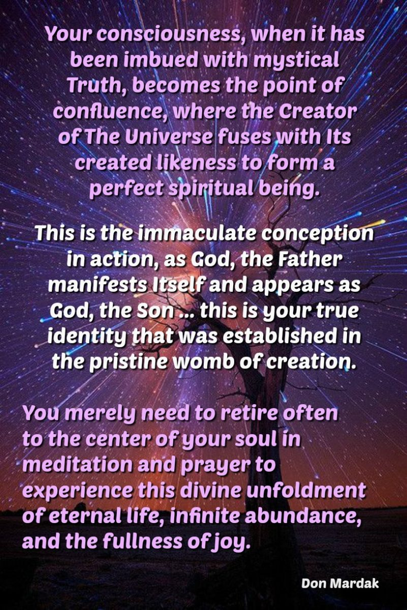 Your consciousness, when it has been imbued with mystical Truth